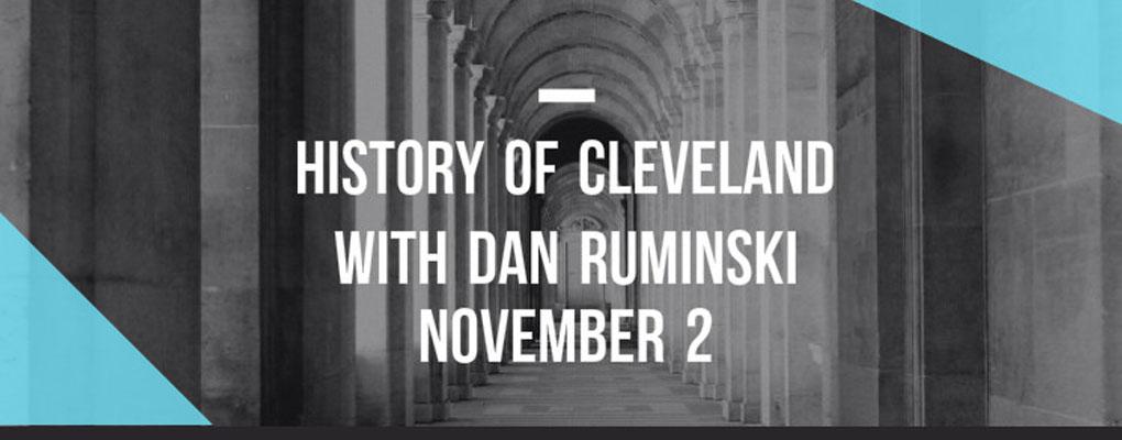 Cleveland's History with Dan Ruminski